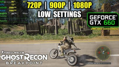 GTX 660 | Ghost Recon: Breakpoint - 1080p, 900p, 720p