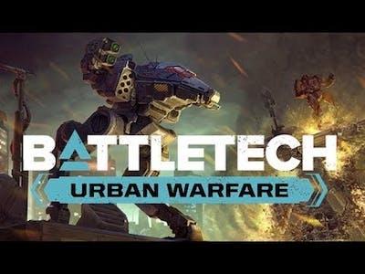 Battletech - Urban Warfare....
