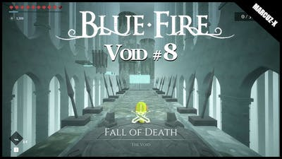 Blue Fire, The Void # 8(Fall of Death), Gameplay, Walkthrough