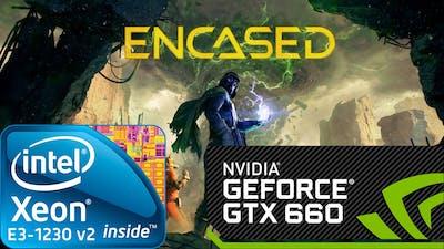 Encased: A Sci-Fi Post-Apocalyptic RPG - 1080p - Xeon E3-1230 v2 - GTX 660 - 16GB RAM