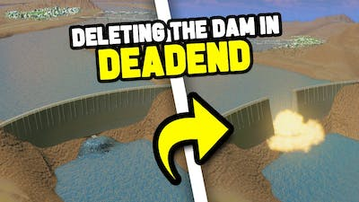 What Happens When You DESTROY The Dam in Dead End