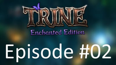 Trine: Enchanted Edition #02   Don't Worry About It