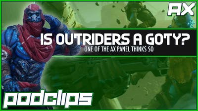 Outriders is Corey's Game of the Year So Far - Podclips