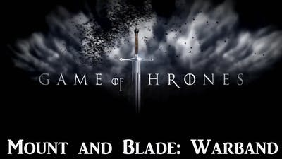 Game of Thrones #82 (Mount and Blade: Warband Mod)