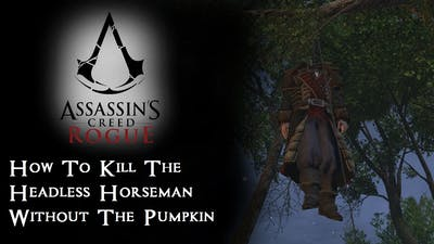 Assassin's Creed; Rogue; How To Kill the Headless Horseman Without the Pumpkin