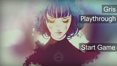 Gris Start Game - Playthrough No talk or Comentary