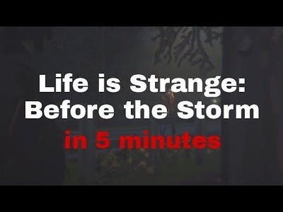 Life is Strange: Before the Storm in 5 minutes