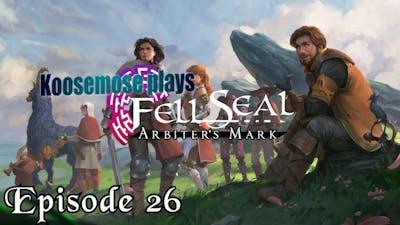 Fell Seal: Arbiter's Mark - Episode 26