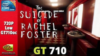 The Suicide of Rachel Foster | Gt 710 1gb | I7 860 | 10gb Ram | Benchmark