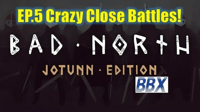 Bad North: Jotunn Edition   EP5 Crazy Close Battles!