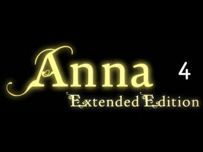 Anna Extended Edition Let's Play #4
