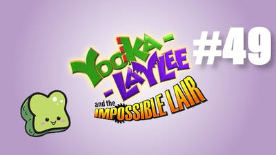 Yooka-Laylee and the Impossible Lair Part 49