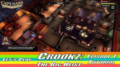 Let's Play Crookz: The Big Heist - Episode 1 (Tutorial)