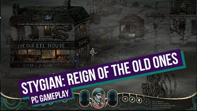 Stygian: Reign of the Old Ones - PC Gameplay