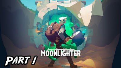 Moonlighter Game Play - Part 1 | INDIE GAMES ARE THE BEST!