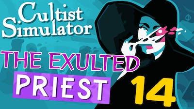 The Exulted Priest | Cultist Simulator #14 (Priest DLC)