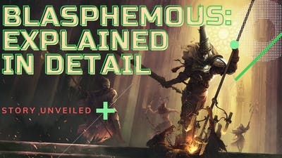 BLASPHEMOUS - UNHOLY GAME - GORE AND VIOLENCE - STORY EXPLAINED IN DETAIL