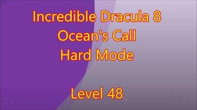 Incredible Dracula 8 - Ocean's Call Level 48