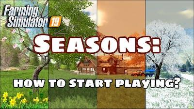 Seasons: how to start playing?   FarmingSimulator2019