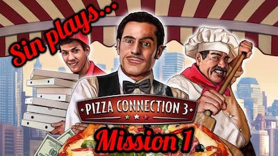Sin plays... Pizza Connection 3 - Mission 1