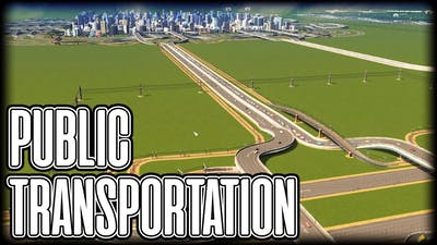 Public Transportation - Cities Skylines PC Gameplay Episode 9