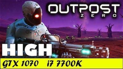 Outpost Zero (High) | GTX 1070 + i7 7700K [1080p 60fps]