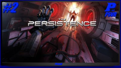 The Persistence #2 The Real Game Starts Now (PSVR) ( PLP )