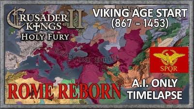 Crusader Kings 2 Timelapse Viking Age 867 start - Rome Reborn (A.I. only)