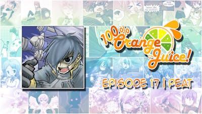 Peat | 100% Orange Juice - Episode 17
