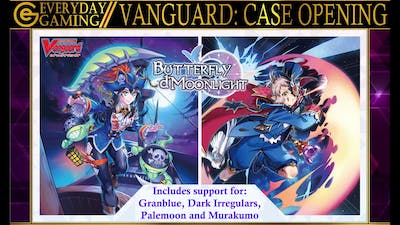 Everyday Gaming: Opening 1 Case (20 Boxes) of Cardfight!! Vanguard's Butterfly d'Moonlight