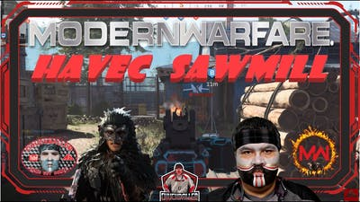 Modern Warfare - HAVEC SAWMILL IN WARPAINT - GAME 1/7 - 2 Games