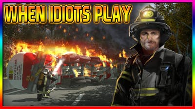 Firefighting Simulator - The Squad  When Idiots Play