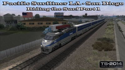 Train Simulator 2014 -Career Mode - Pacific Surfliner LA - San Diego - Riding the Surf Part 1 Part 1