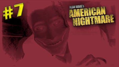 Y DO DIS GAME!? - Alan Wake's American Nightmare (#7)