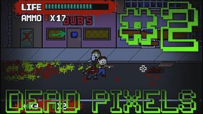 Let's Play Dead Pixels #2