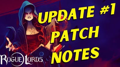 Rogue Lords | Patch Notes For First Update