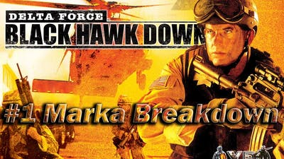 #1 Delta Force Black Hawk Down Game Play Marka Breakdown