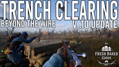 Beyond The Wire - Trench Clearing (For King And Country Update)