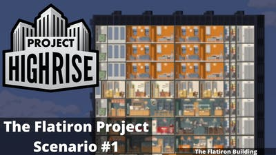 Project Highrise: The Flatiron Project Scenario #1: Super Thin