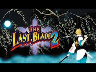 THE LAST BLADE 2 - The Ultimate DeathMatch.!