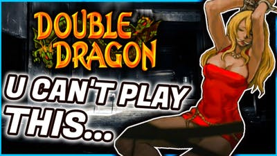 DELISTED DOUBLE DRAGON - You CAN'T Play This One...