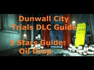 Dishonored's Dunwall City Trials DLC: 3 Stars Guide for Oil Drop (normal)