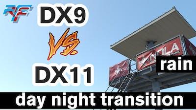 rFactor 2 Night-Day Transition and RAIN DirectX 9 vs Directx 11