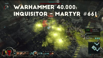 Close All Warp Rifts | Let's Play Warhammer 40,000: Inquisitor - Martyr #661
