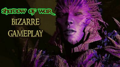 funny violent nature bizarre middle earth shadow of war gameplay