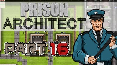 Investments (Prison Architect Gameplay | Part 16)