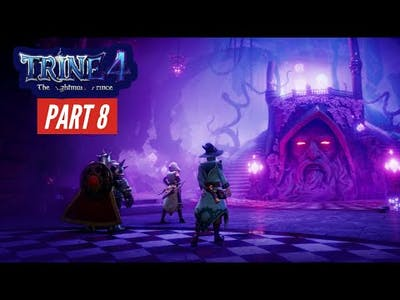Trine 4  The Nightmare Prince Gameplay Walkthrough Part 8 | PC 1080P | 60FPS | ProPakistan Gamer
