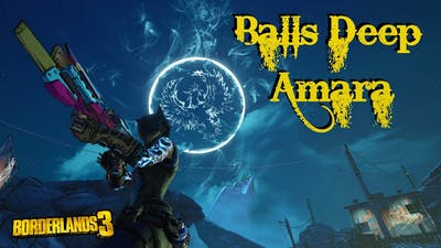 Borderlands 3 Builds: Balls Deep Amara, Level 72 Amara Phaseflare build