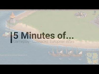 5 Minutes of... Gameplay - Cossacks: European Wars