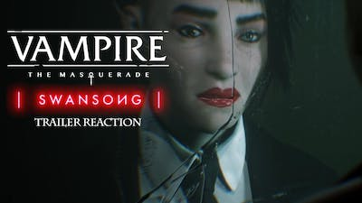 This Vampire will f*ck you up - Vampire Swansong Trailer Reaction